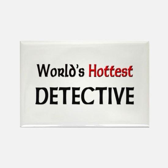 World's Hottest Detective Rectangle Magnet