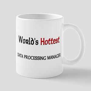 World's Hottest Data Processing Manager Mug