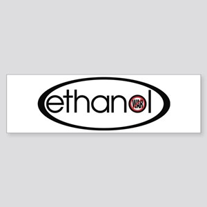 Ethanol - No War Bumper Sticker