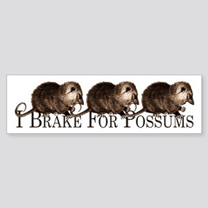 I Brake For Possums Bumper Sticker
