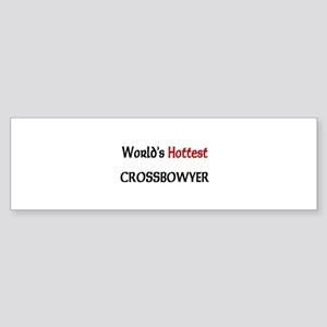 World's Hottest Crossbowyer Bumper Sticker