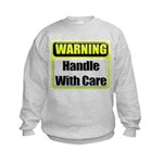 Handle With Care Warning Kids Sweatshirt