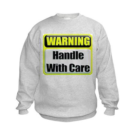 Handle With Care Warning Kids Sweatshirt