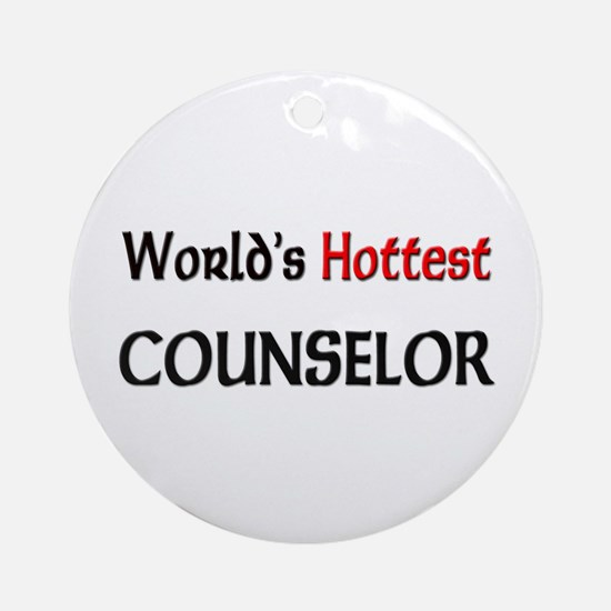 World's Hottest Counselor Ornament (Round)