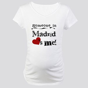 Someone in Madrid Maternity T-Shirt