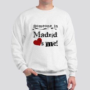 Someone in Madrid Sweatshirt