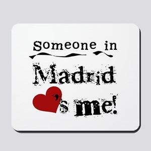 Someone in Madrid Mousepad