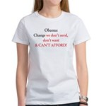 Change we can't afford Women's T-Shirt