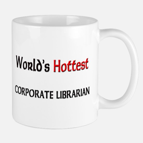 World's Hottest Corporate Librarian Mug