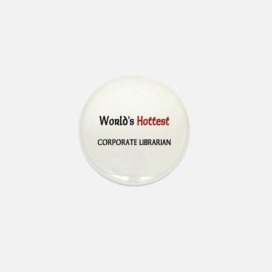 World's Hottest Corporate Librarian Mini Button