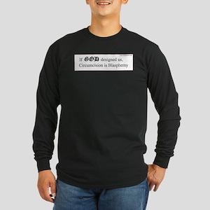 """If God...blasphemy"" Long Sleeve Dark T-Shirt"