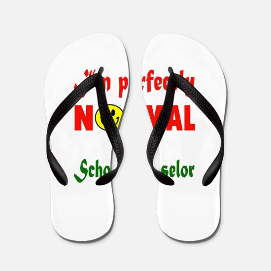 I'm perfectly normal for a School nursi Flip Flops