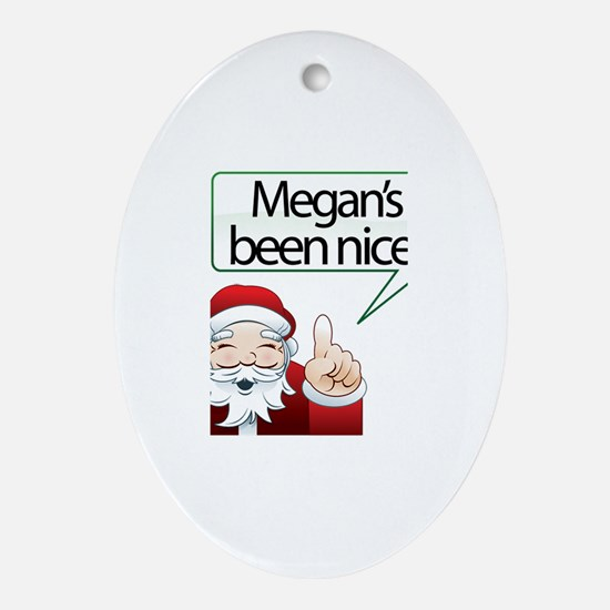 Megan's Been Nice Oval Ornament