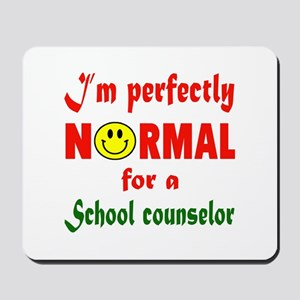 I'm perfectly normal for a School nursin Mousepad