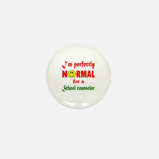 I'm perfectly normal for a School nurs Mini Button