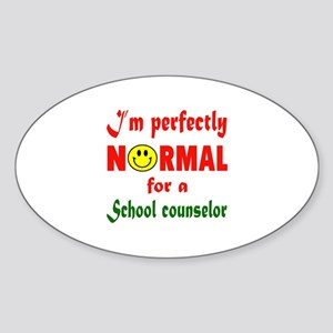 I'm perfectly normal for a School n Sticker (Oval)