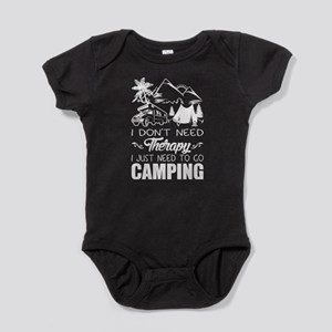 I Just Need To Go Camping T Shirt Body Suit