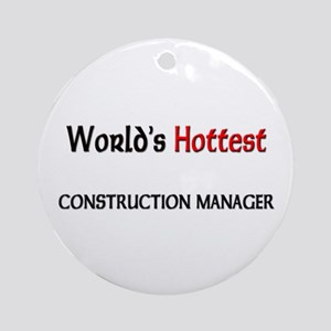 World's Hottest Construction Manager Ornament (Rou