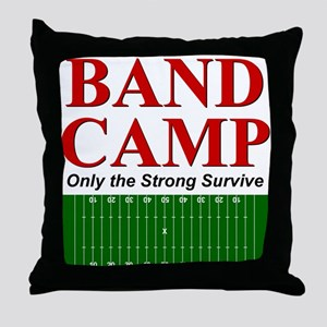 Band Camp - Only the Strong S Throw Pillow