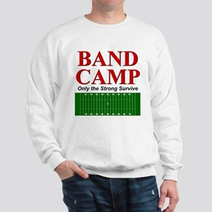 Band Camp - Only the Strong S Sweatshirt