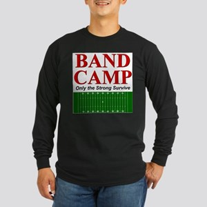 Band Camp - Only the Strong S Long Sleeve Dark T-S