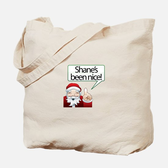 Shane's Been Nice Tote Bag