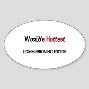 World's Hottest Commissioning Editor Sticker (Oval