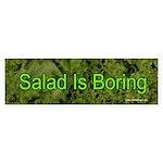 Salad is boring bumper sticker