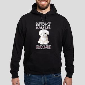 Im Telling You Im Not Maltese My Mom Sa Sweatshirt