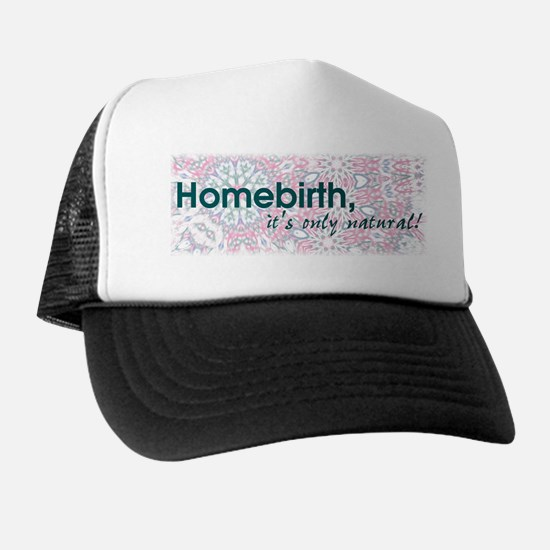 Homebirth, it's only natural Trucker Hat