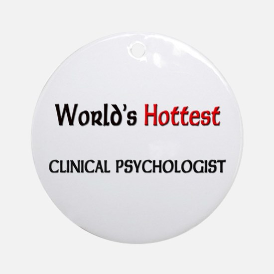 World's Hottest Clinical Psychologist Ornament (Ro