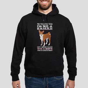 Im Telling You Im Not Basenji My Mom Sa Sweatshirt