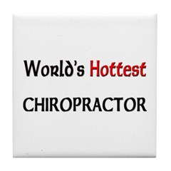 World's Hottest Chiropractor Tile Coaster