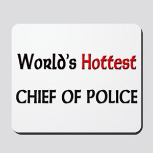 World's Hottest Chief Of Police Mousepad