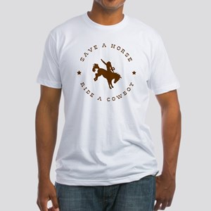 Save A Horse Ride A Cowboy Fitted T-Shirt