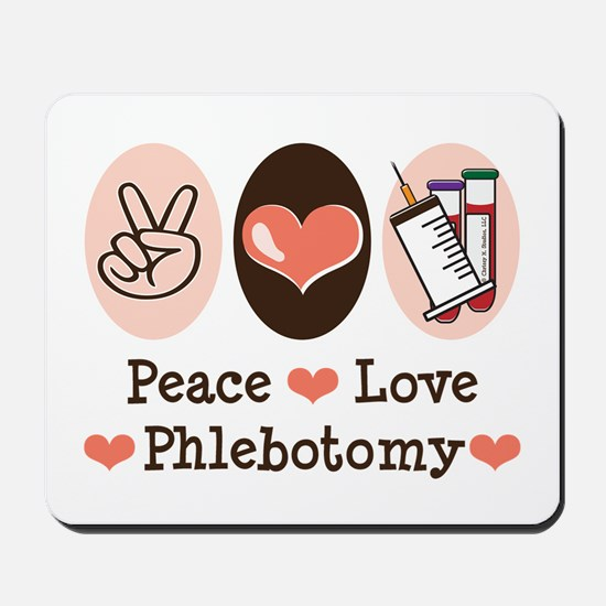 Peace Love Phlebotomy Mousepad
