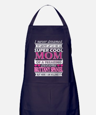 I Never Dreamed Grow Up Cool Brittany Apron (dark)