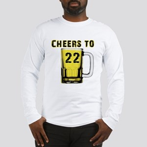 Cheers to 22 years Long Sleeve T-Shirt