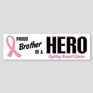 Proud Brother Of A Hero 1 (BC) Bumper Sticker