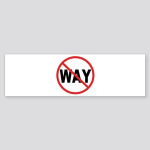 No Way! Bumper Sticker