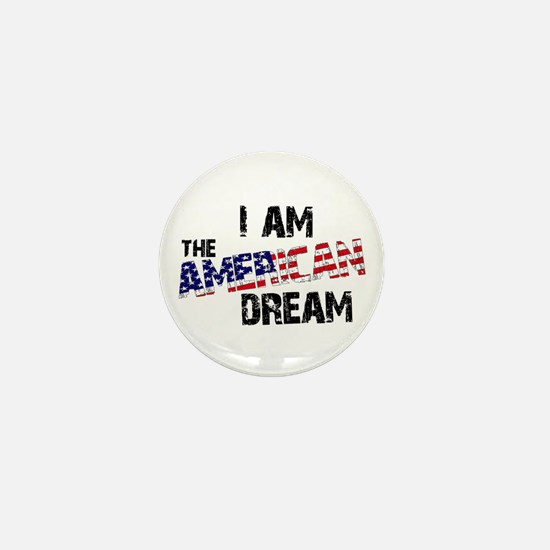 I Am The American Dream Mini Button