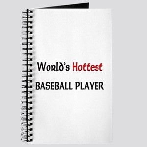 World's Hottest Baseball Player Journal