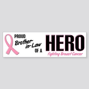 Proud Brother-In-Law Of A Hero 1 (BC) Sticker (Bum