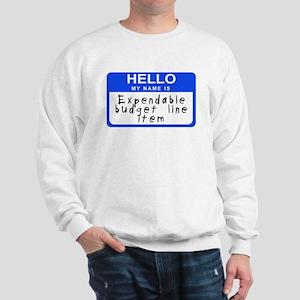 Hello my name is... Sweatshirt