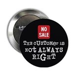 "Not Always Right 2.25"" Button"