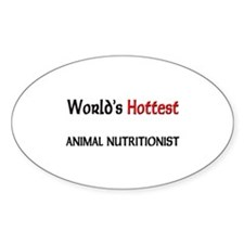 World's Hottest Animal Nutritionist Oval Sticker