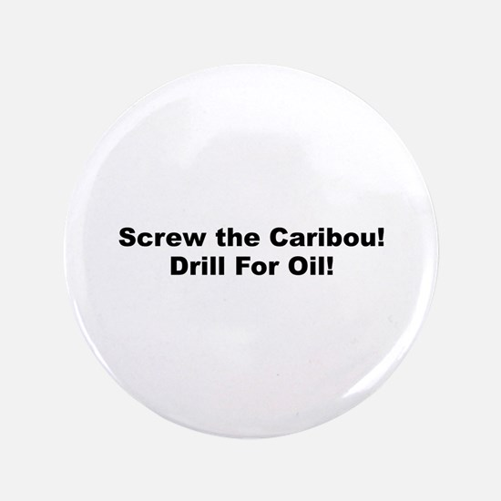 "Screw The Caribou! 3.5"" Button"