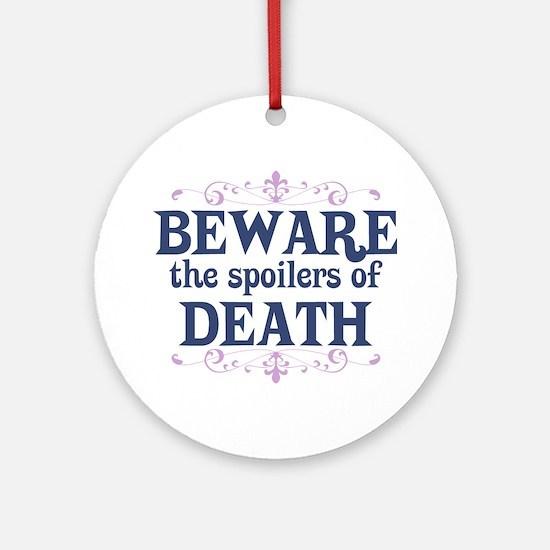 Beware the Spoilers Ornament (Round)