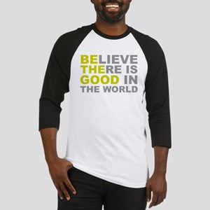 Believe There Is Good - Be The Good Baseball Jerse