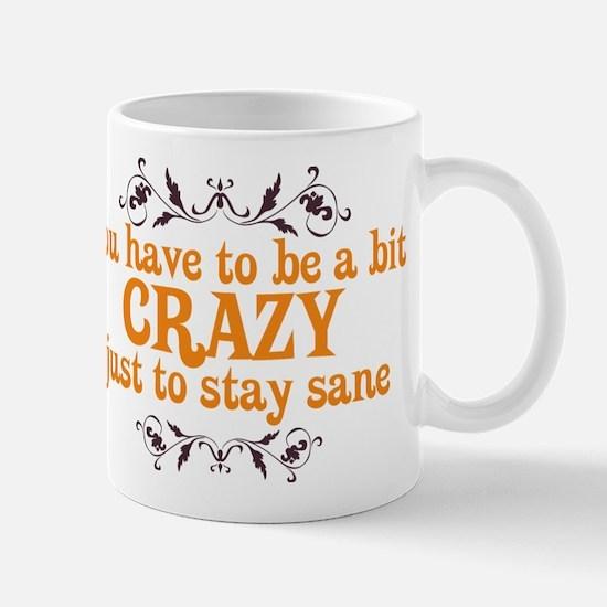 Crazy to Stay Sane Mug
